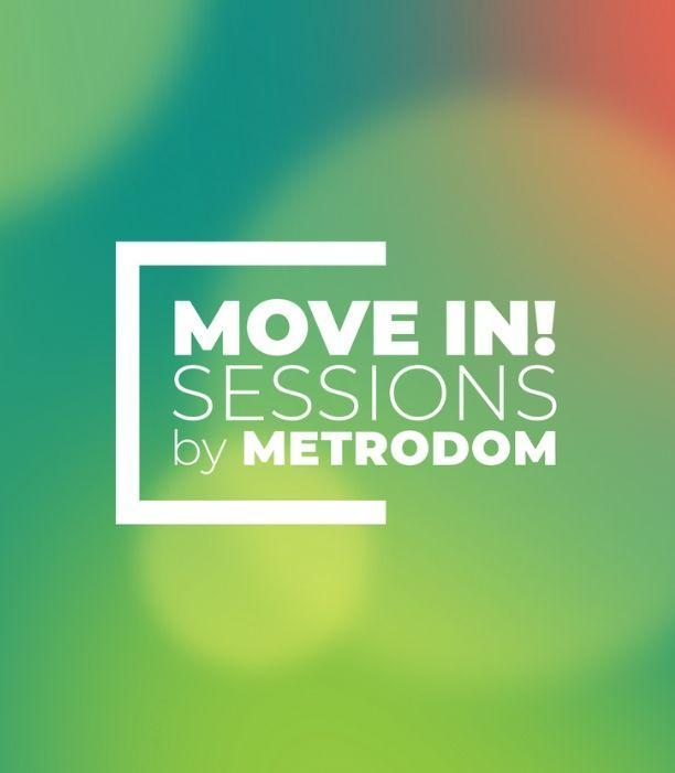 Move in! Sessions by Metrodom